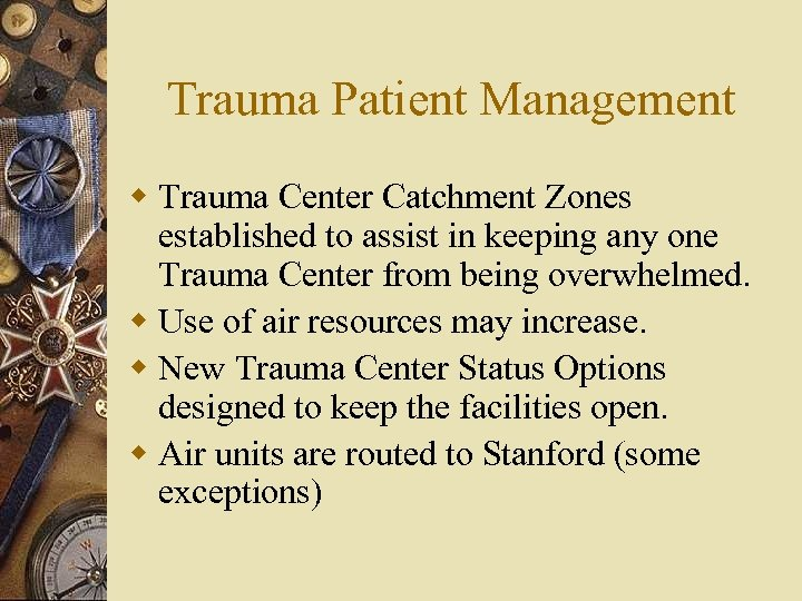 Trauma Patient Management w Trauma Center Catchment Zones established to assist in keeping any