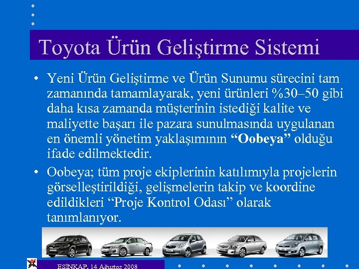 Toyota Ürün Geliştirme Sistemi • Yeni Ürün Geliştirme ve Ürün Sunumu sürecini tam zamanında