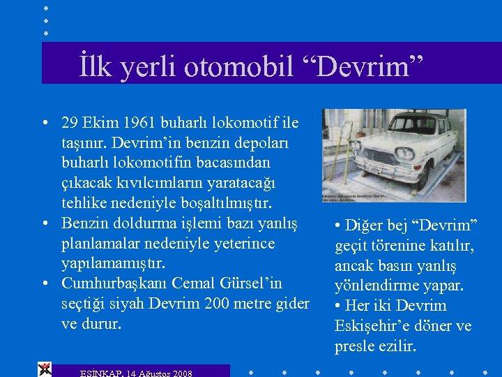 """İlk yerli otomobil """"Devrim"""" • 29 Ekim 1961 buharlı lokomotif ile taşınır. Devrim'in benzin"""