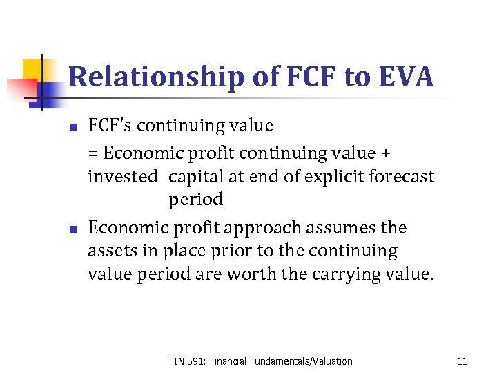 Relationship of FCF to EVA n n FCF's continuing value = Economic profit continuing