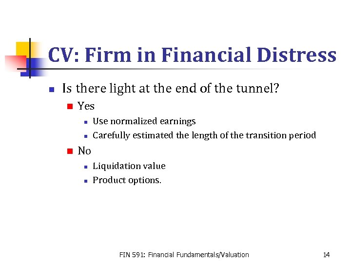 CV: Firm in Financial Distress n Is there light at the end of the
