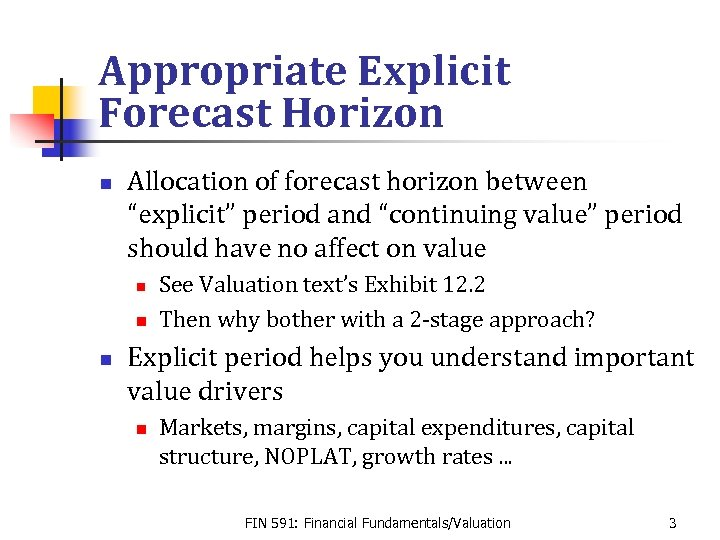 "Appropriate Explicit Forecast Horizon n Allocation of forecast horizon between ""explicit"" period and ""continuing"