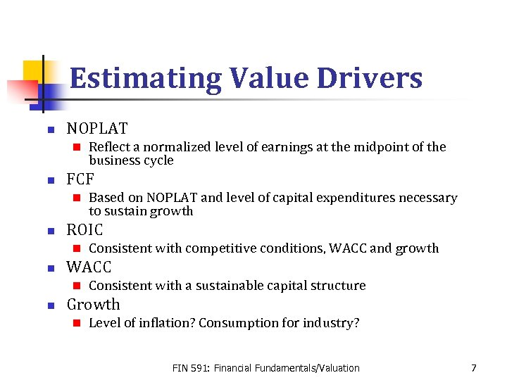 Estimating Value Drivers n NOPLAT n n FCF n n Consistent with competitive conditions,