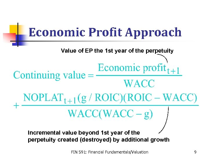 Economic Profit Approach Value of EP the 1 st year of the perpetuity Incremental