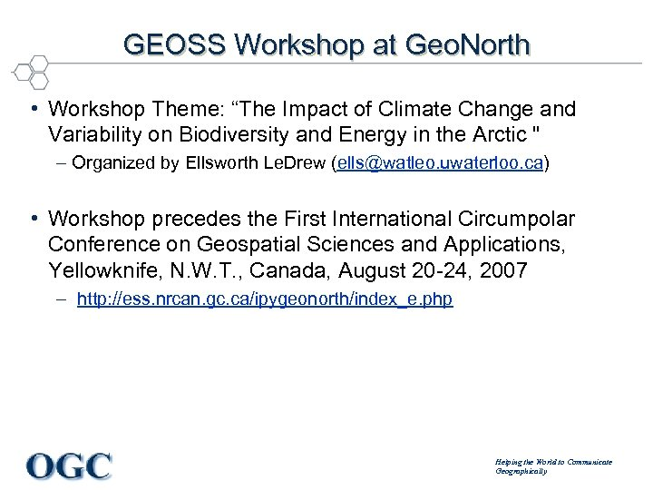 "GEOSS Workshop at Geo. North • Workshop Theme: ""The Impact of Climate Change and"