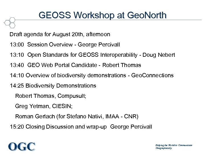 GEOSS Workshop at Geo. North Draft agenda for August 20 th, afternoon 13: 00