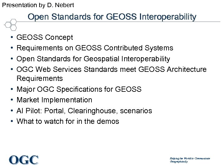 Presentation by D. Nebert Open Standards for GEOSS Interoperability • • GEOSS Concept Requirements