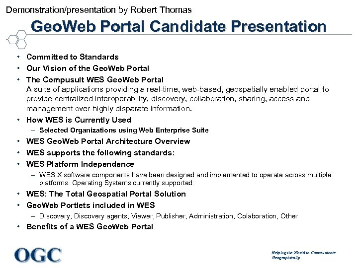 Demonstration/presentation by Robert Thomas Geo. Web Portal Candidate Presentation • Committed to Standards