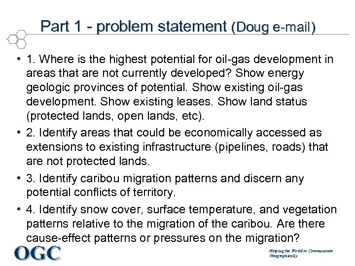 Part 1 - problem statement (Doug e-mail) • 1. Where is the highest potential