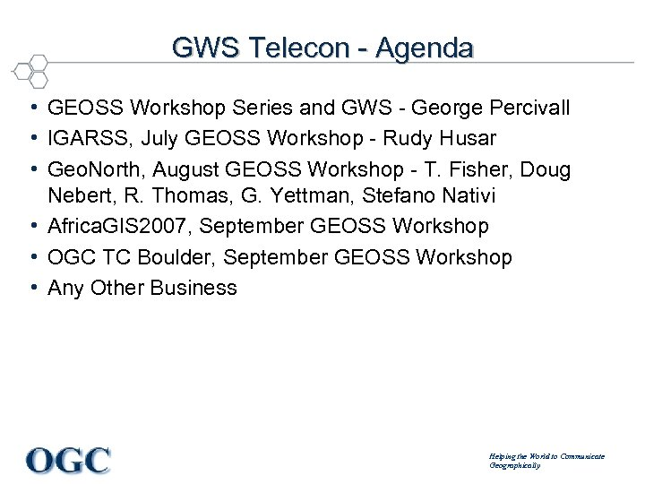 GWS Telecon - Agenda • GEOSS Workshop Series and GWS - George Percivall •