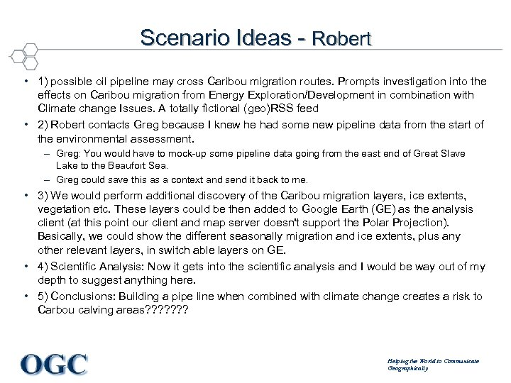 Scenario Ideas - Robert • 1) possible oil pipeline may cross Caribou migration routes.