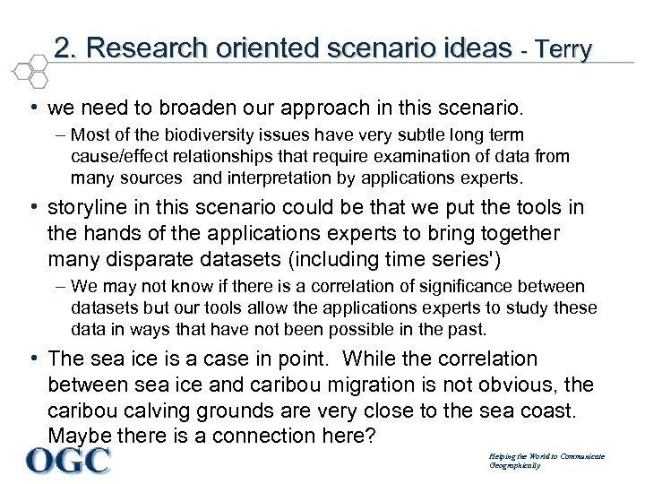 2. Research oriented scenario ideas - Terry • we need to broaden our approach