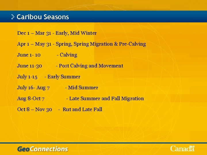 Caribou Seasons Dec 1 – Mar 31 - Early, Mid Winter Apr 1 –