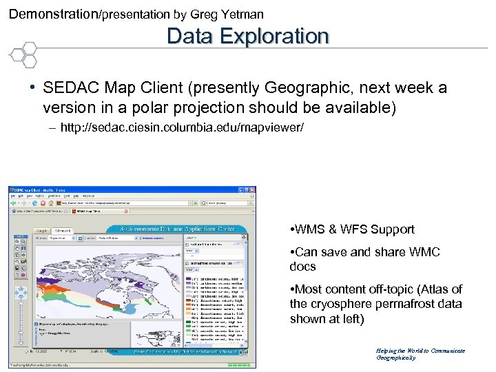 Demonstration/presentation by Greg Yetman Data Exploration • SEDAC Map Client (presently Geographic, next