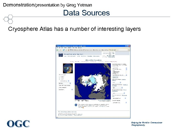 Demonstration/presentation by Greg Yetman Data Sources Cryosphere Atlas has a number of interesting