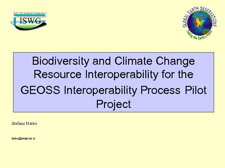 Biodiversity and Climate Change Resource Interoperability for the GEOSS Interoperability Process Pilot Project Stefano