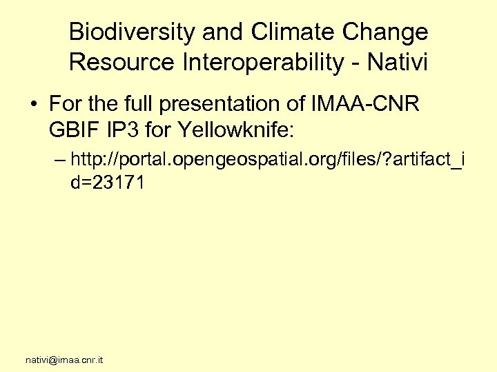 Biodiversity and Climate Change Resource Interoperability - Nativi • For the full presentation of