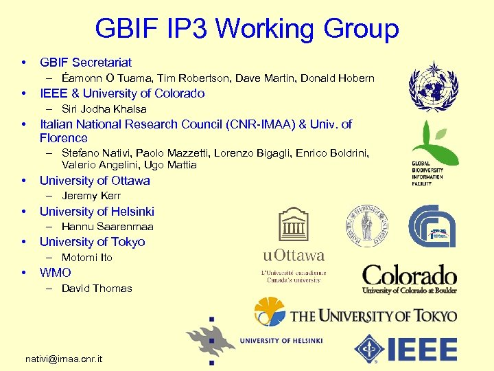 GBIF IP 3 Working Group • GBIF Secretariat – Éamonn O Tuama, Tim Robertson,