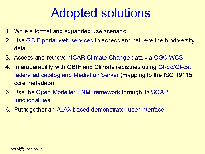 Adopted solutions 1. Write a formal and expanded use scenario 2. Use GBIF portal