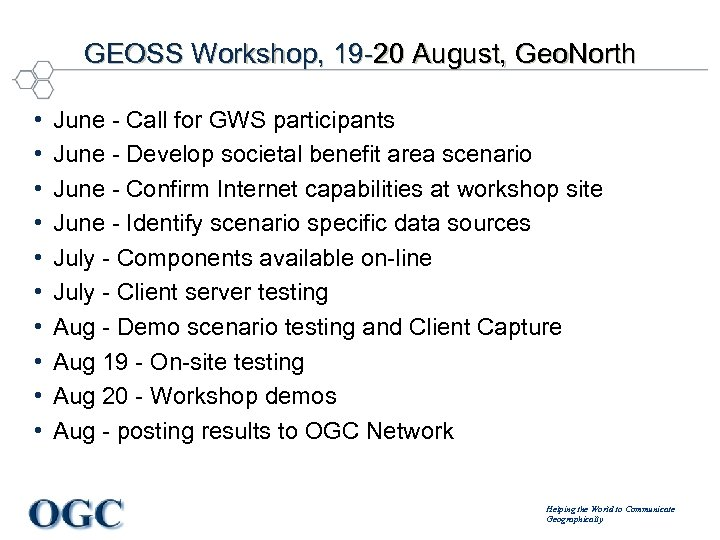 GEOSS Workshop, 19 -20 August, Geo. North • • • June - Call for