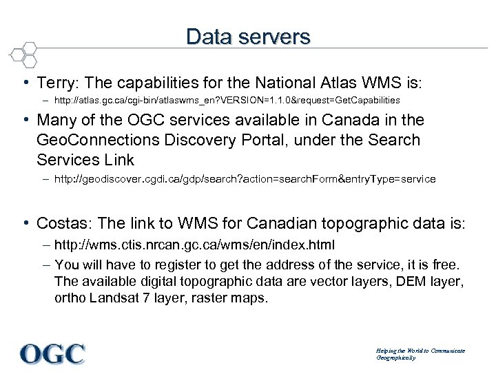Data servers • Terry: The capabilities for the National Atlas WMS is: – http: