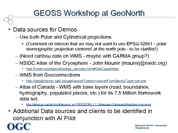 GEOSS Workshop at Geo. North • Data sources for Demos – Use both Polar