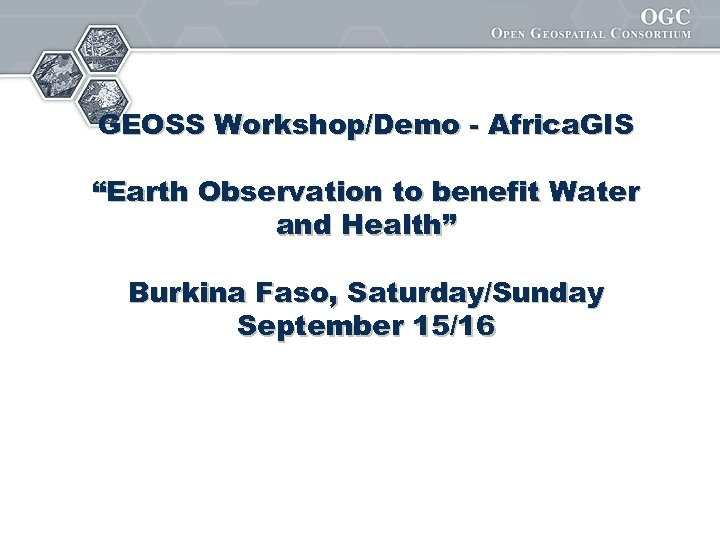 "GEOSS Workshop/Demo - Africa. GIS ""Earth Observation to benefit Water and Health"" Burkina Faso,"