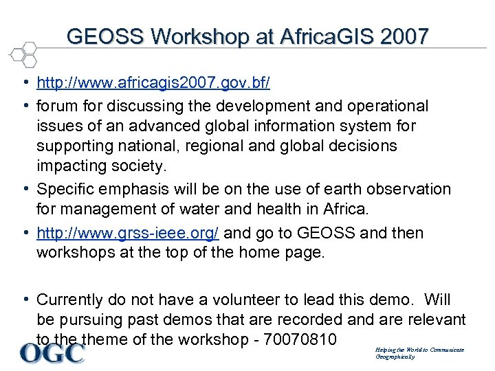 GEOSS Workshop at Africa. GIS 2007 • http: //www. africagis 2007. gov. bf/ •
