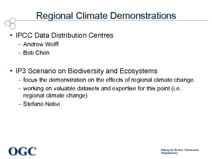 Regional Climate Demonstrations • IPCC Data Distribution Centres – Andrew Wolff – Bob Chen