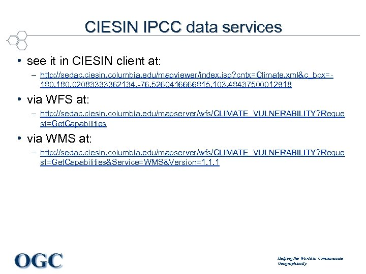 CIESIN IPCC data services • see it in CIESIN client at: – http: //sedac.