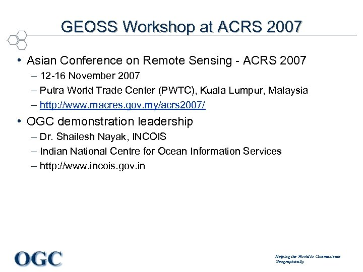 GEOSS Workshop at ACRS 2007 • Asian Conference on Remote Sensing - ACRS 2007