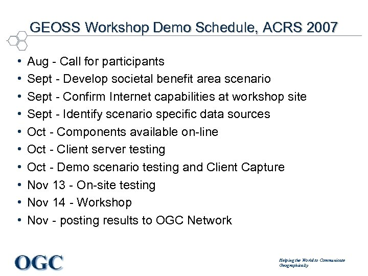 GEOSS Workshop Demo Schedule, ACRS 2007 • • • Aug - Call for participants