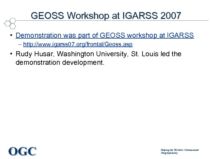 GEOSS Workshop at IGARSS 2007 • Demonstration was part of GEOSS workshop at IGARSS