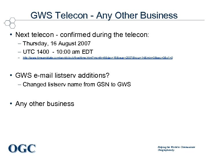 GWS Telecon - Any Other Business • Next telecon - confirmed during the telecon: