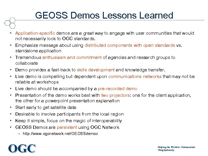GEOSS Demos Lessons Learned • Application-specific demos are a great way to engage with