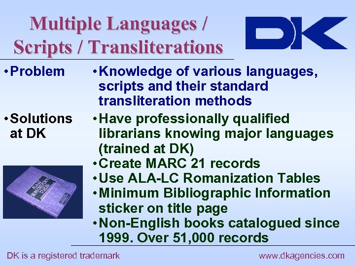 Multiple Languages / Scripts / Transliterations • Problem • Solutions at DK • Knowledge