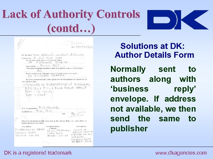 Lack of Authority Controls (contd…) Solutions at DK: Author Details Form Normally sent to