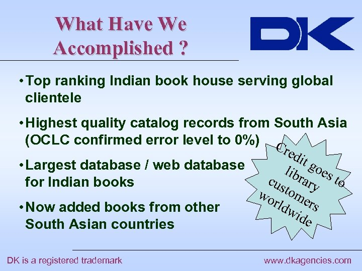What Have We Accomplished ? • Top ranking Indian book house serving global clientele