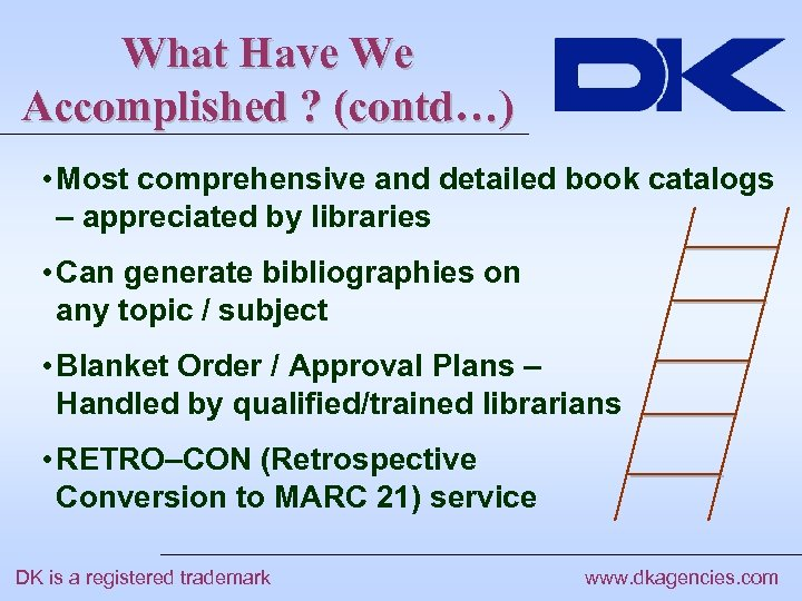 What Have We Accomplished ? (contd…) • Most comprehensive and detailed book catalogs –