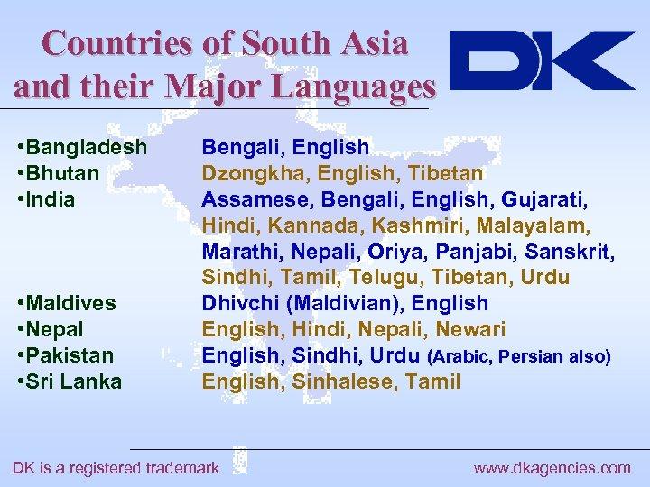 Countries of South Asia and their Major Languages • Bangladesh • Bhutan • India