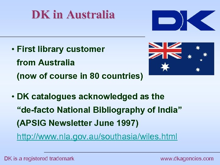 DK in Australia • First library customer from Australia (now of course in 80