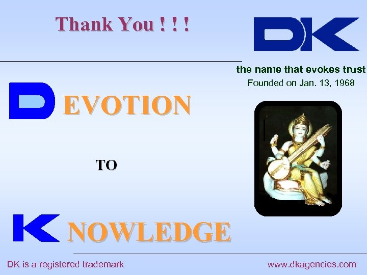 Thank You ! ! ! the name that evokes trust Founded on Jan. 13,