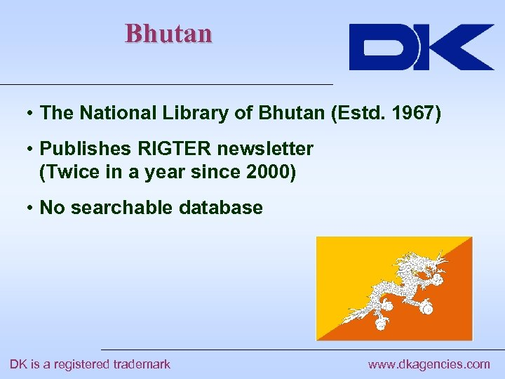 Bhutan • The National Library of Bhutan (Estd. 1967) • Publishes RIGTER newsletter (Twice