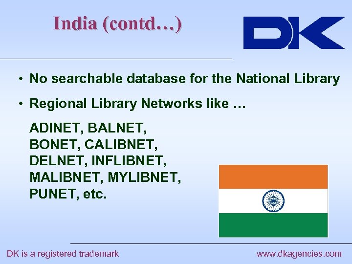 India (contd…) • No searchable database for the National Library • Regional Library Networks