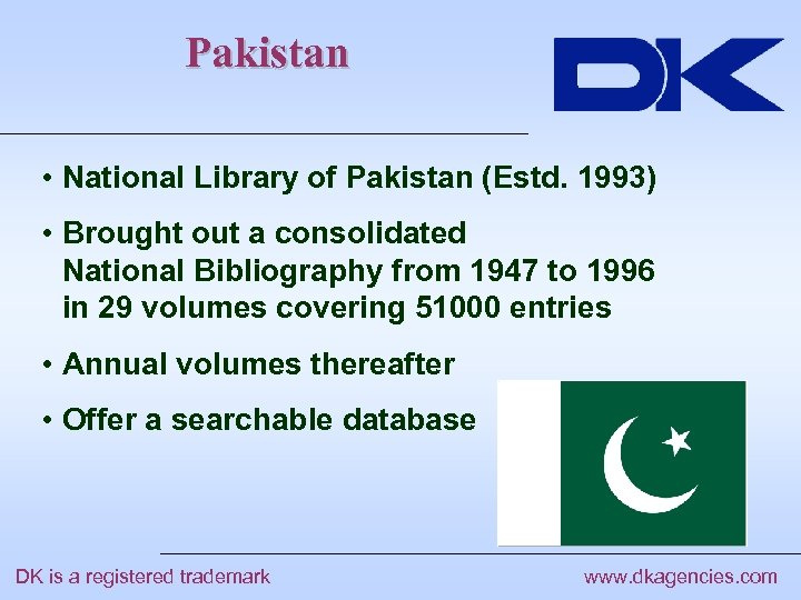 Pakistan • National Library of Pakistan (Estd. 1993) • Brought out a consolidated National