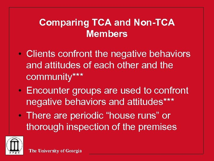 Comparing TCA and Non-TCA Members • Clients confront the negative behaviors and attitudes of