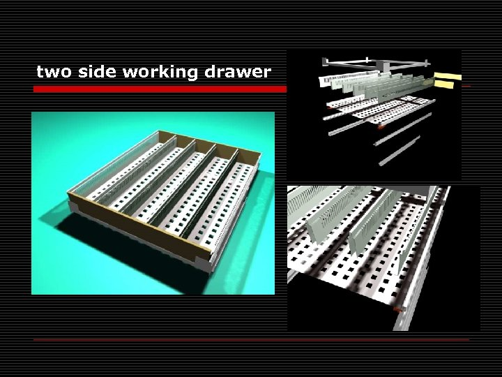 two side working drawer