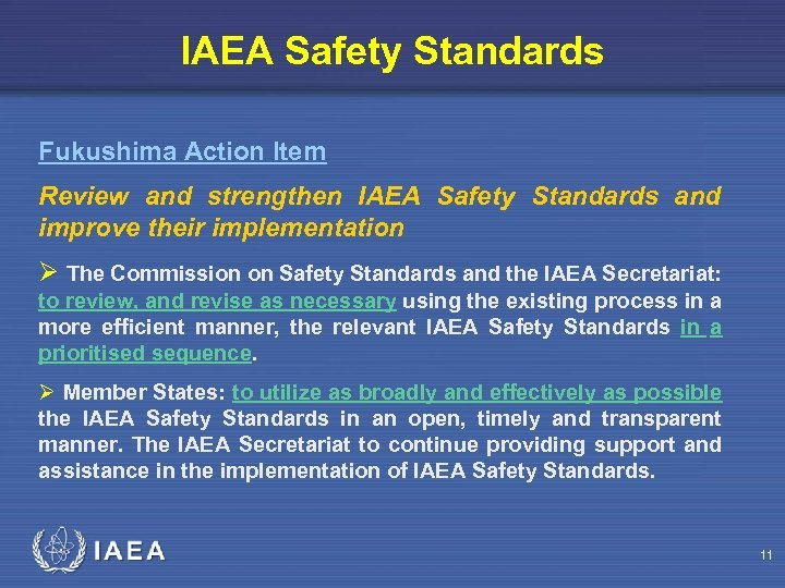 IAEA Safety Standards Fukushima Action Item Review and strengthen IAEA Safety Standards and improve