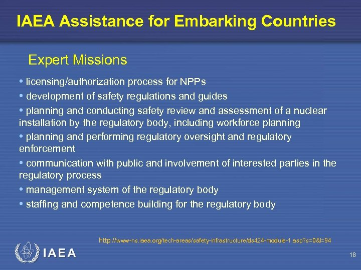 IAEA Assistance for Embarking Countries Expert Missions • licensing/authorization process for NPPs • development