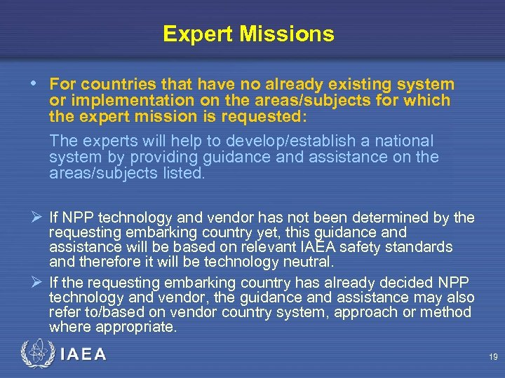 Expert Missions • For countries that have no already existing system or implementation on